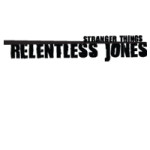 Relentless Jones : Stranger Things Shirt