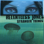 RELENTLESS JONES : stranger things